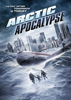فيلم الاكشن والخيال العلمي Arctic Apocalypse 2019 مترجم اونلاين