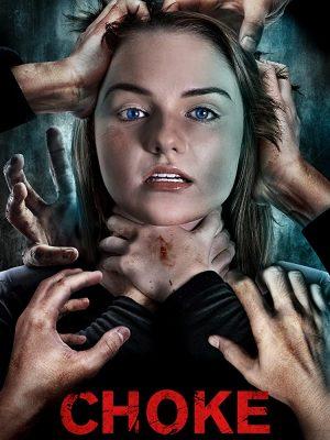 فيلم الرعب والاثارة Choke 2020 مترجم اونلاين